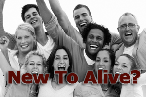 New To Alive Everyone is Safe and Welcome at Alive Church